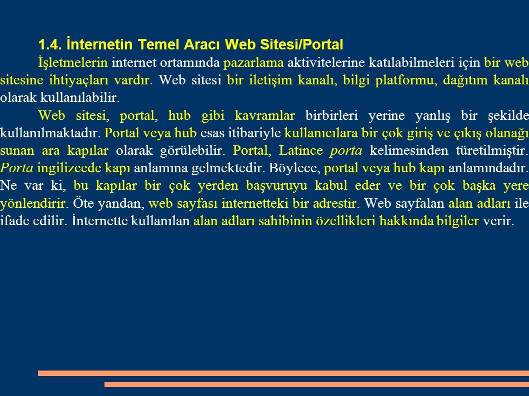 1.4. İnternetin Temel Aracı Web Sitesi/Portal