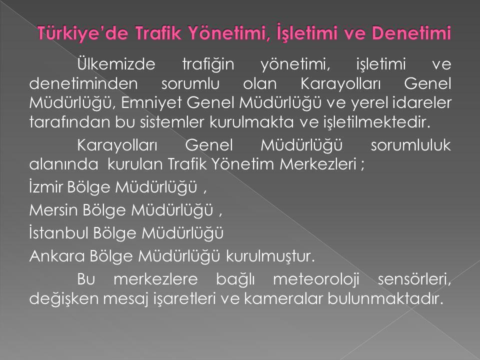 Türkiye'de Trafik Yönetimi, İşletimi ve Denetimi