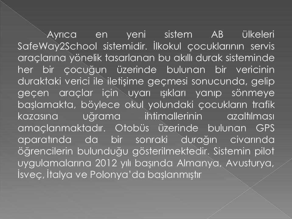 Ayrıca en yeni sistem AB ülkeleri SafeWay2School sistemidir