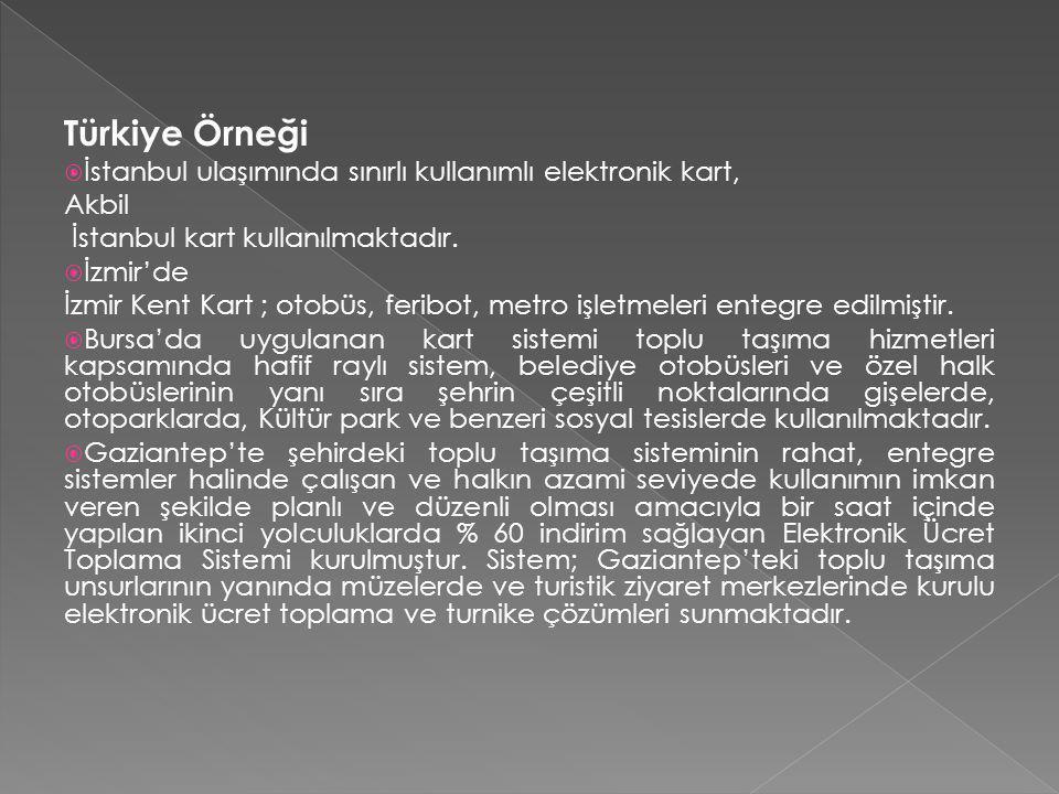 Türkiye Örneği İstanbul ulaşımında sınırlı kullanımlı elektronik kart,