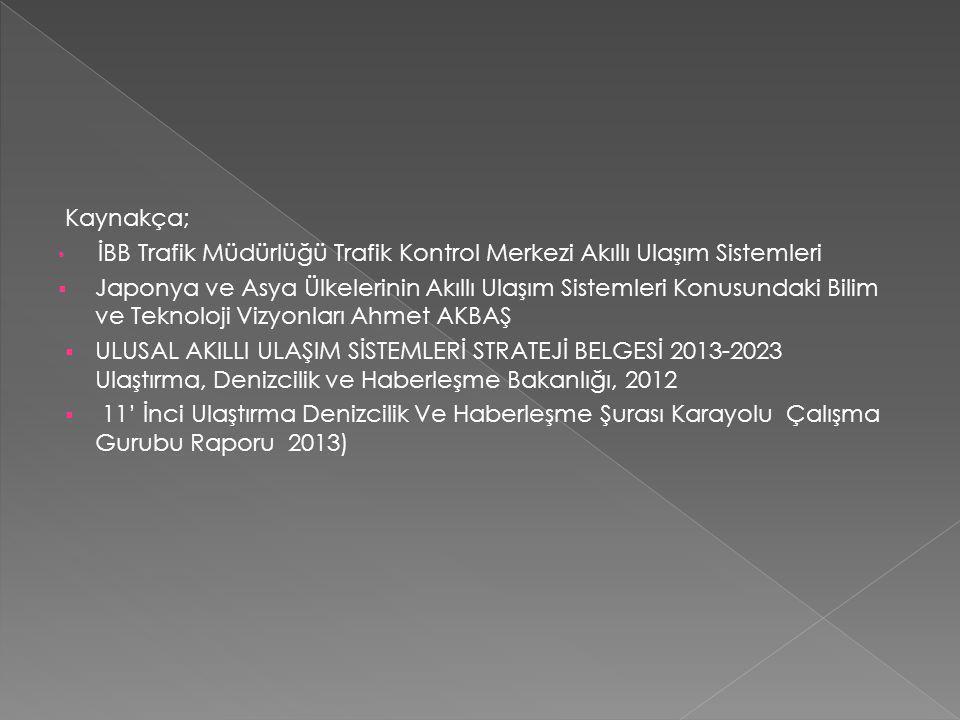 Kaynakça; İBB Trafik Müdürlüğü Trafik Kontrol Merkezi Akıllı Ulaşım Sistemleri.
