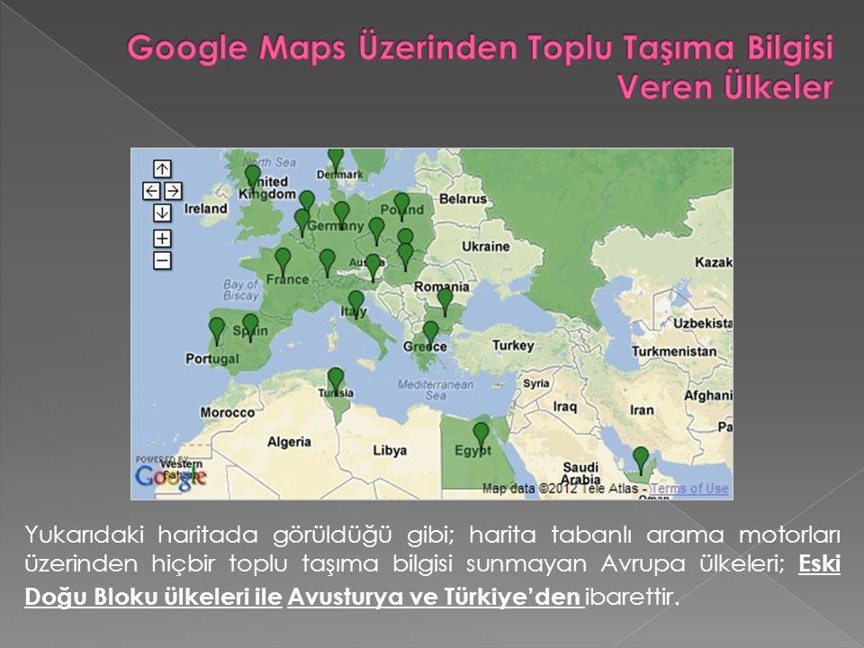 Google Maps Üzerinden Toplu Taşıma Bilgisi Veren Ülkeler