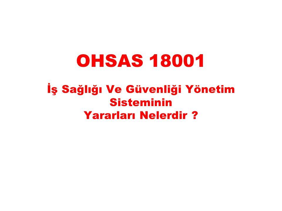 OHSAS 18001 İş Sağlığı Ve Güvenliği Yönetim Sisteminin Yararları Nelerdir