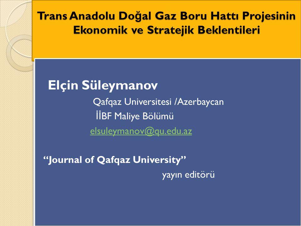 Trans Anadolu Doğal Gaz Boru Hattı Projesinin Ekonomik ve Stratejik Beklentileri