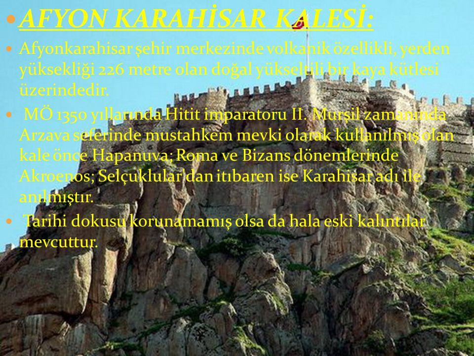 AFYON KARAHİSAR KALESİ: