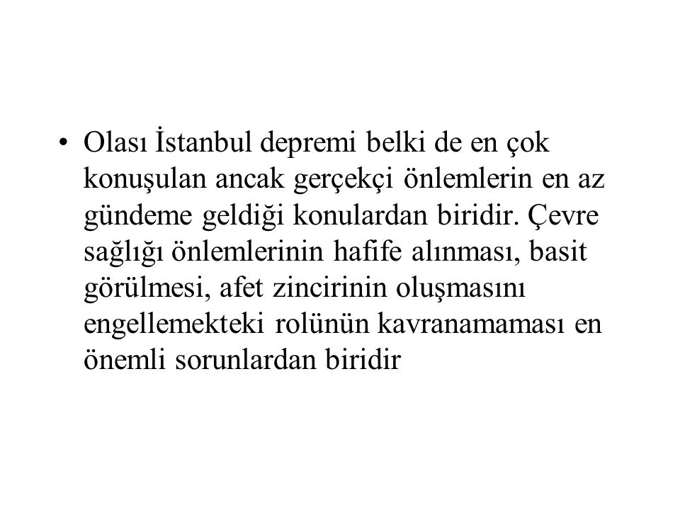 Olası İstanbul depremi belki de en çok konuşulan ancak gerçekçi önlemlerin en az gündeme geldiği konulardan biridir.