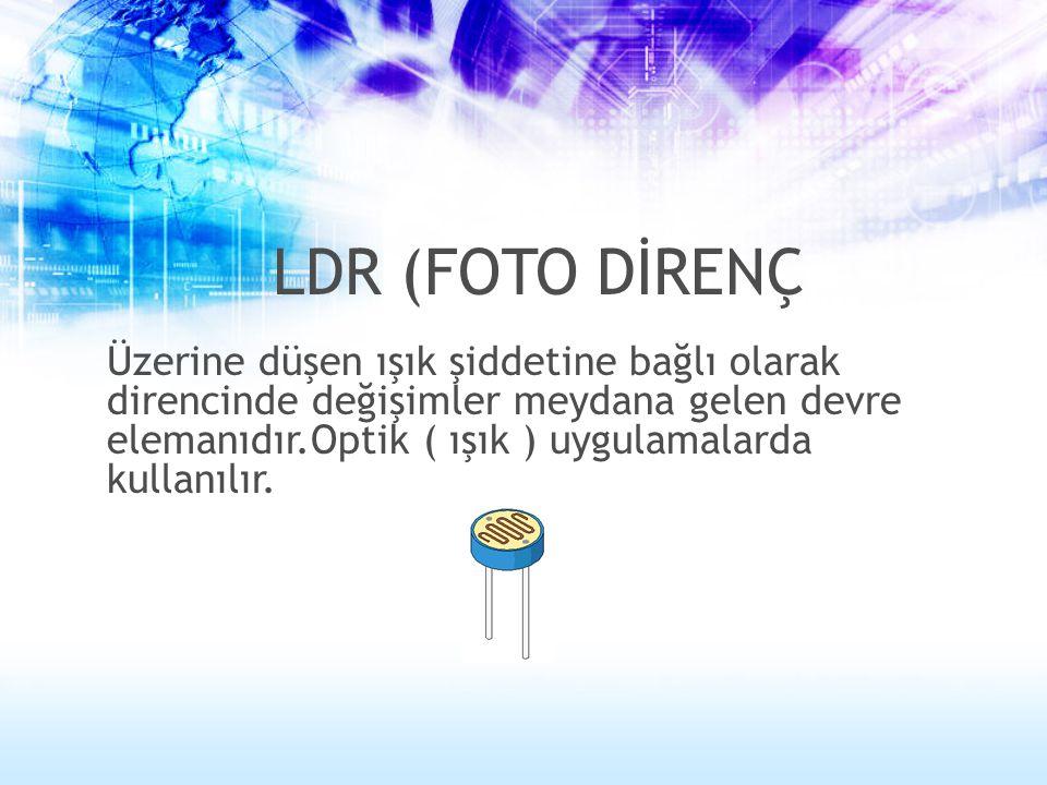 LDR (FOTO DİRENÇ