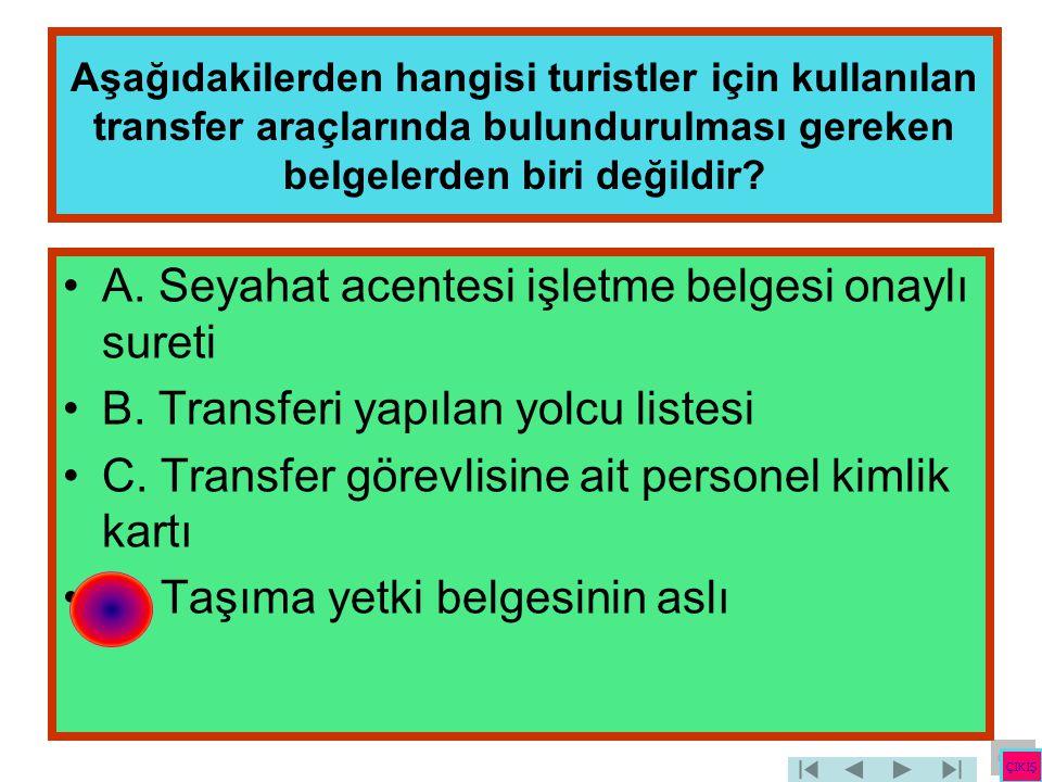 A. Seyahat acentesi işletme belgesi onaylı sureti
