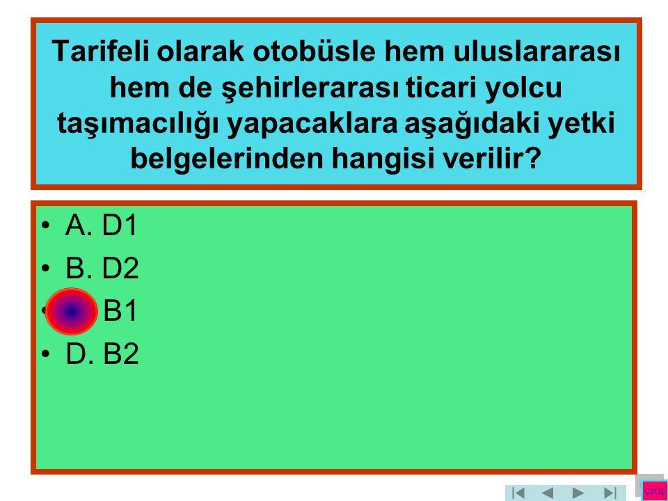 Tarifeli olarak otobüsle hem uluslararası hem de şehirlerarası ticari yolcu taşımacılığı yapacaklara aşağıdaki yetki belgelerinden hangisi verilir