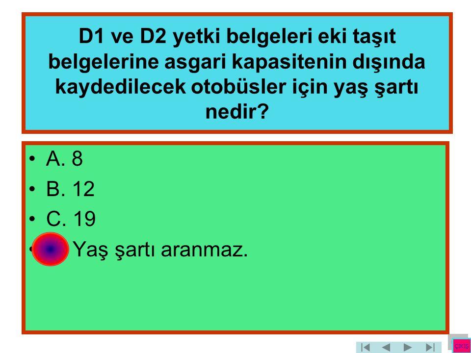 D1 ve D2 yetki belgeleri eki taşıt belgelerine asgari kapasitenin dışında kaydedilecek otobüsler için yaş şartı nedir