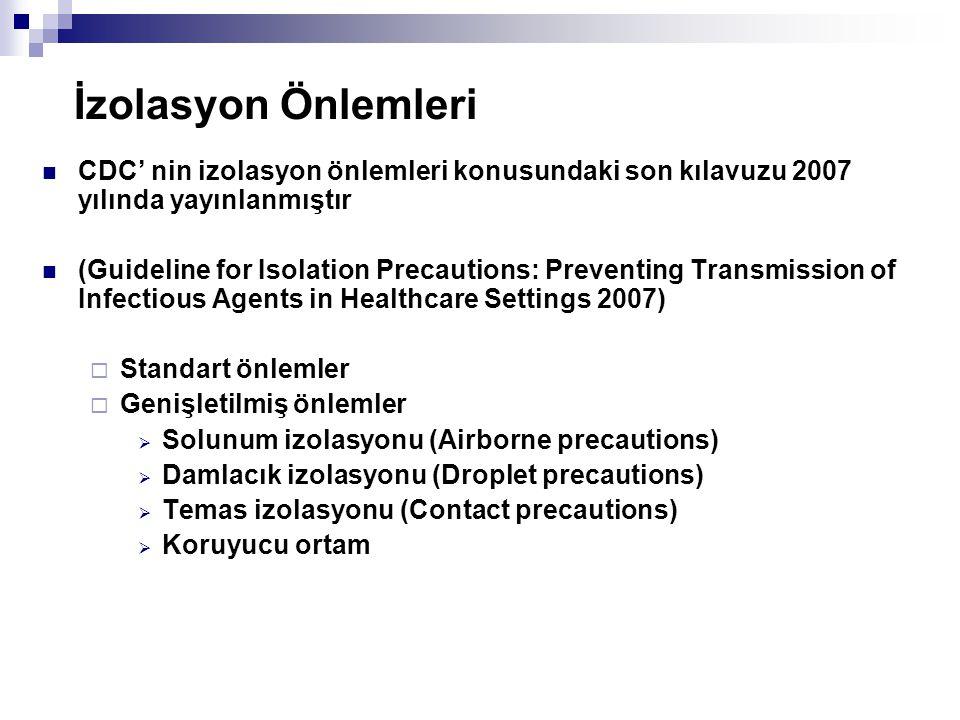 İzolasyon Önlemleri CDC' nin izolasyon önlemleri konusundaki son kılavuzu 2007 yılında yayınlanmıştır.