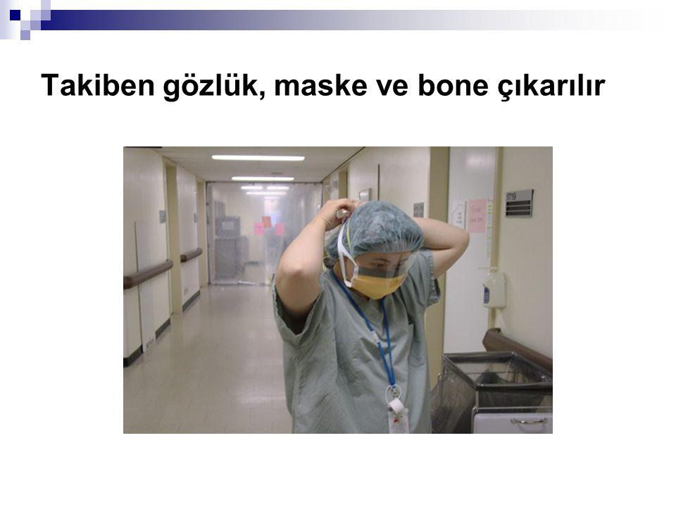 Takiben gözlük, maske ve bone çıkarılır