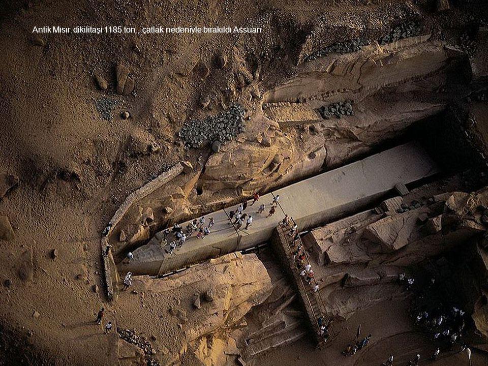 Antik Mısır dikilitaşı 1185 ton , çatlak nedeniyle bırakıldı Assuan