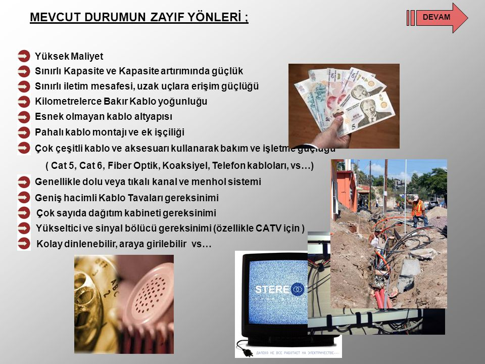 MEVCUT DURUMUN ZAYIF YÖNLERİ ;