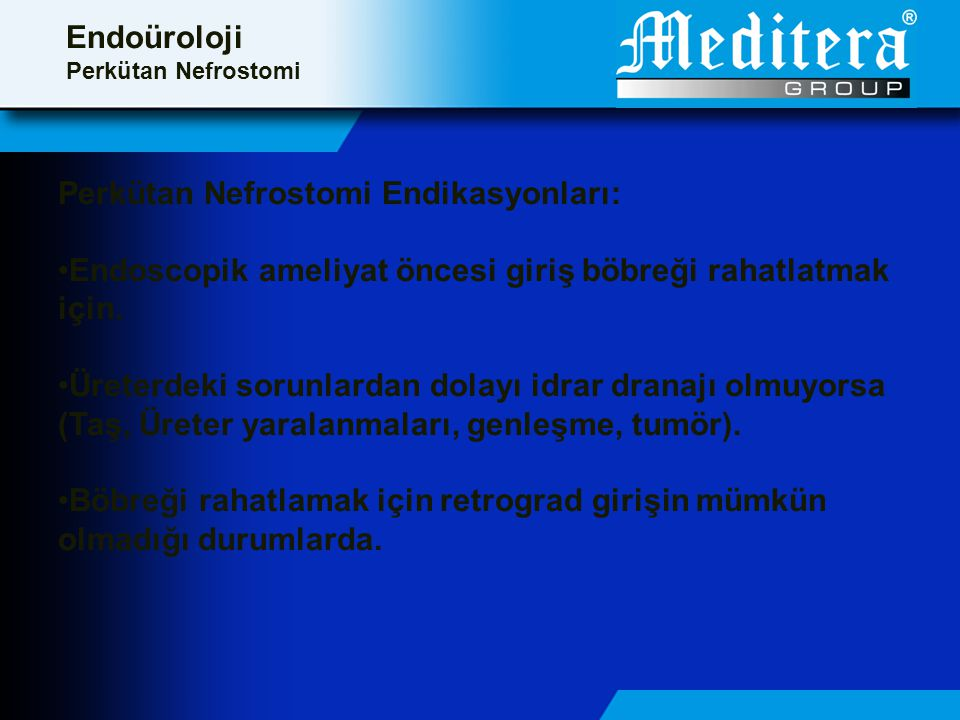 Perkütan Nefrostomi Endikasyonları: