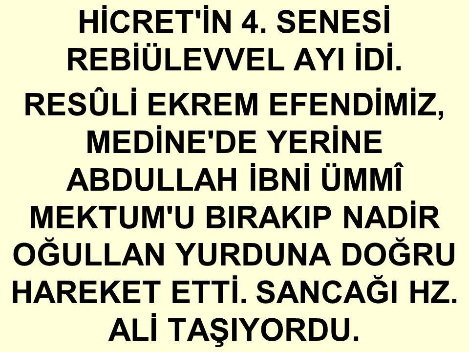 HİCRET İN 4. SENESİ REBİÜLEVVEL AYI İDİ.