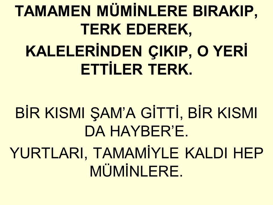 TAMAMEN MÜMİNLERE BIRAKIP, TERK EDEREK,