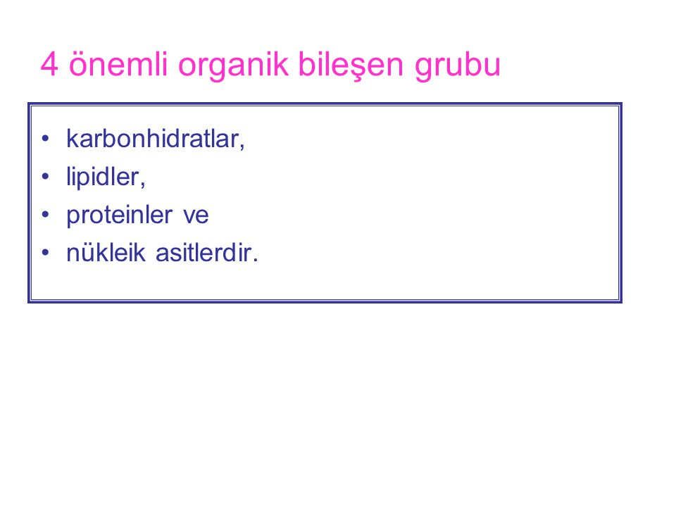 4 önemli organik bileşen grubu