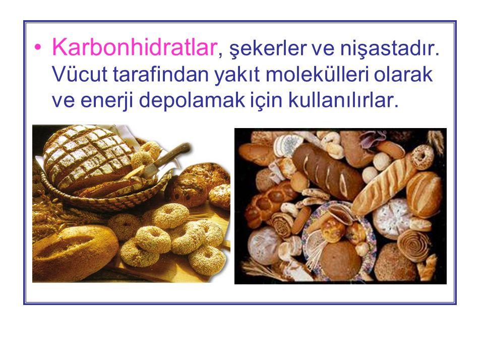 Karbonhidratlar, şekerler ve nişastadır