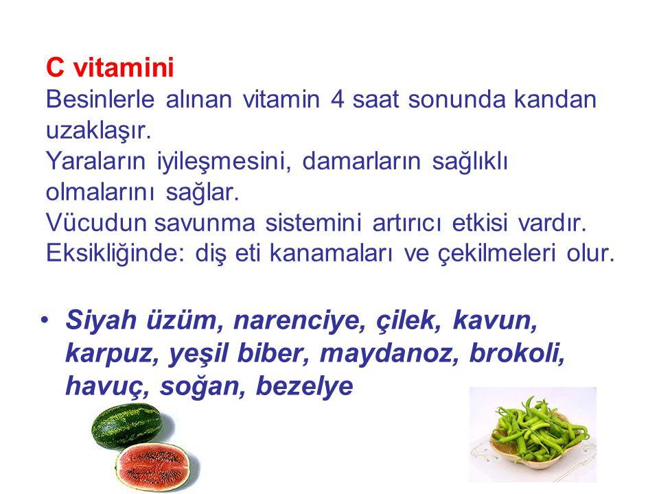 C vitamini Besinlerle alınan vitamin 4 saat sonunda kandan uzaklaşır