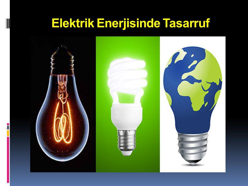 Elektrik Enerjisinde Tasarruf