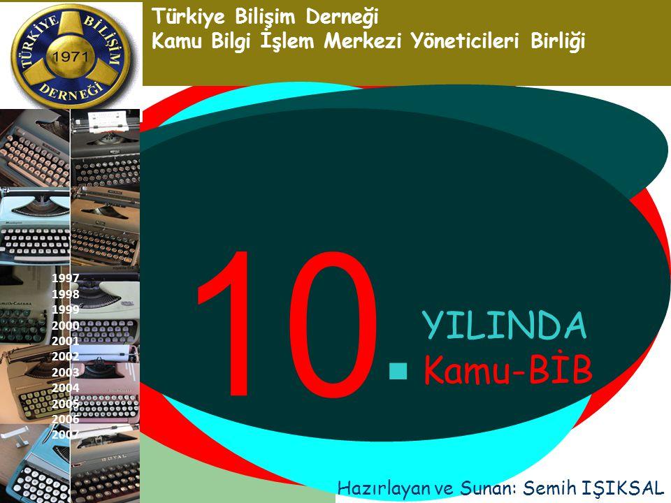 . YILINDA Kamu-BİB 10 Türkiye Bilişim Derneği