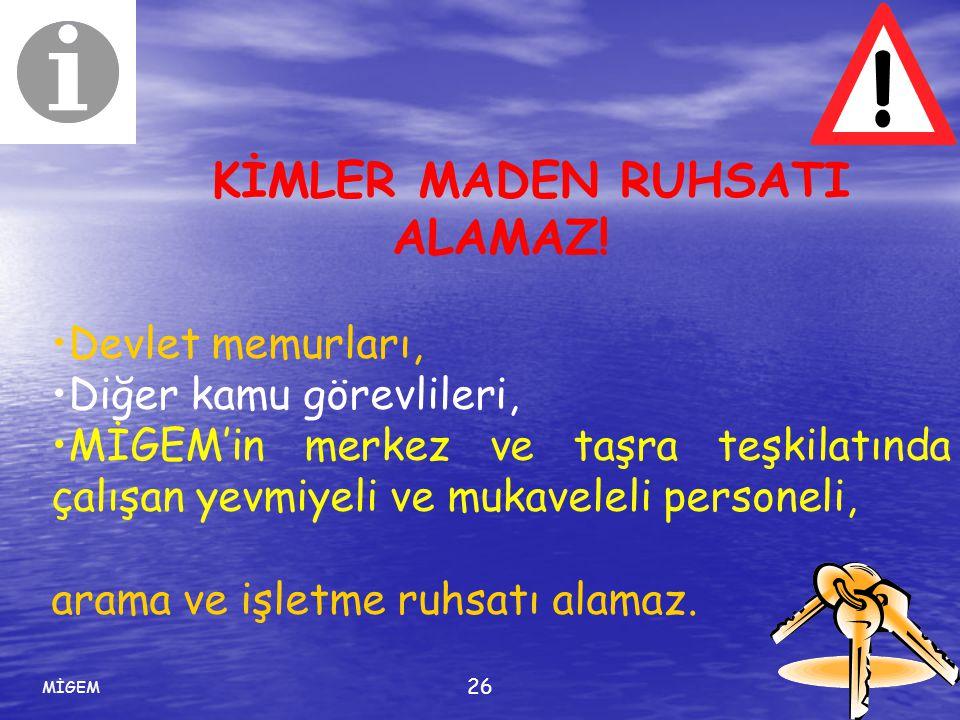 KİMLER MADEN RUHSATI ALAMAZ!