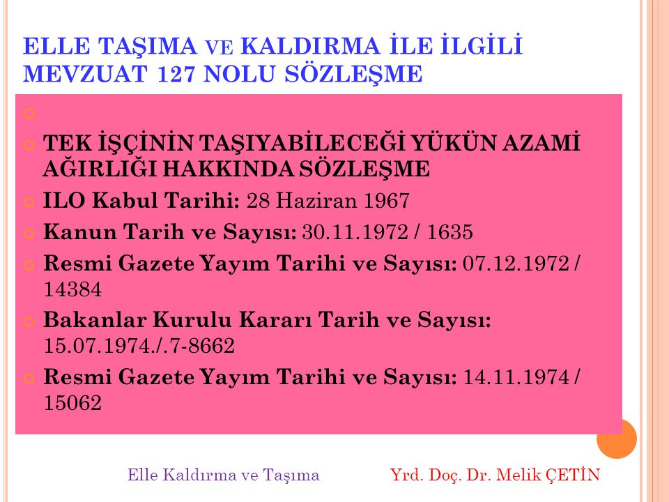 ELLE TAŞIMA ve KALDIRMA İLE İLGİLİ MEVZUAT 127 NOLU SÖZLEŞME