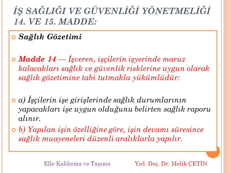 İŞ SAĞLIĞI VE GÜVENLİĞİ YÖNETMELİĞİ 14. VE 15. MADDE: