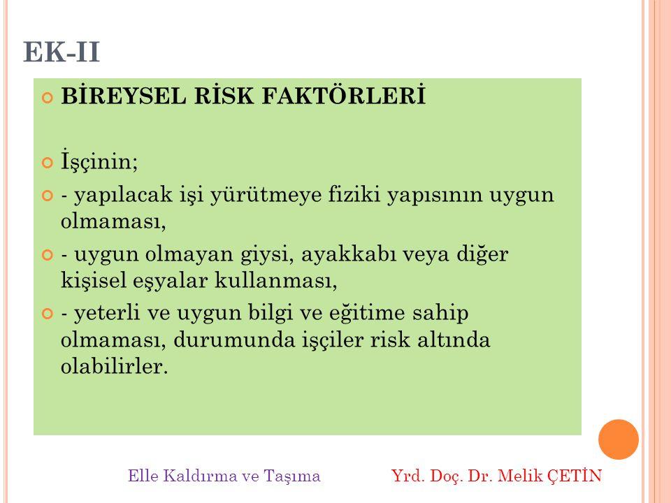 EK-II BİREYSEL RİSK FAKTÖRLERİ İşçinin;