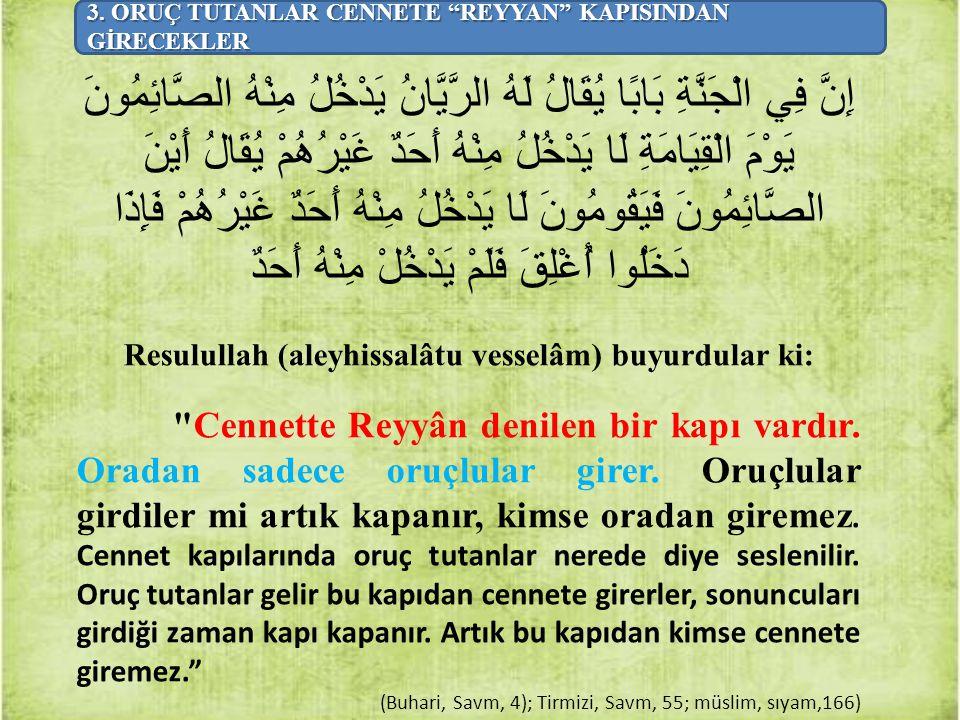 Resulullah (aleyhissalâtu vesselâm) buyurdular ki: