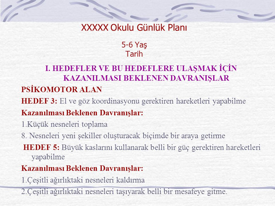 XXXXX Okulu Günlük Planı 5-6 Yaş Tarih