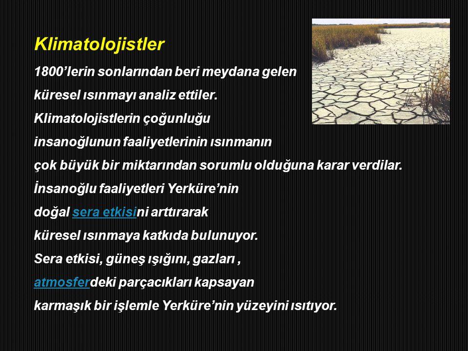 Klimatolojistler 1800'lerin sonlarından beri meydana gelen