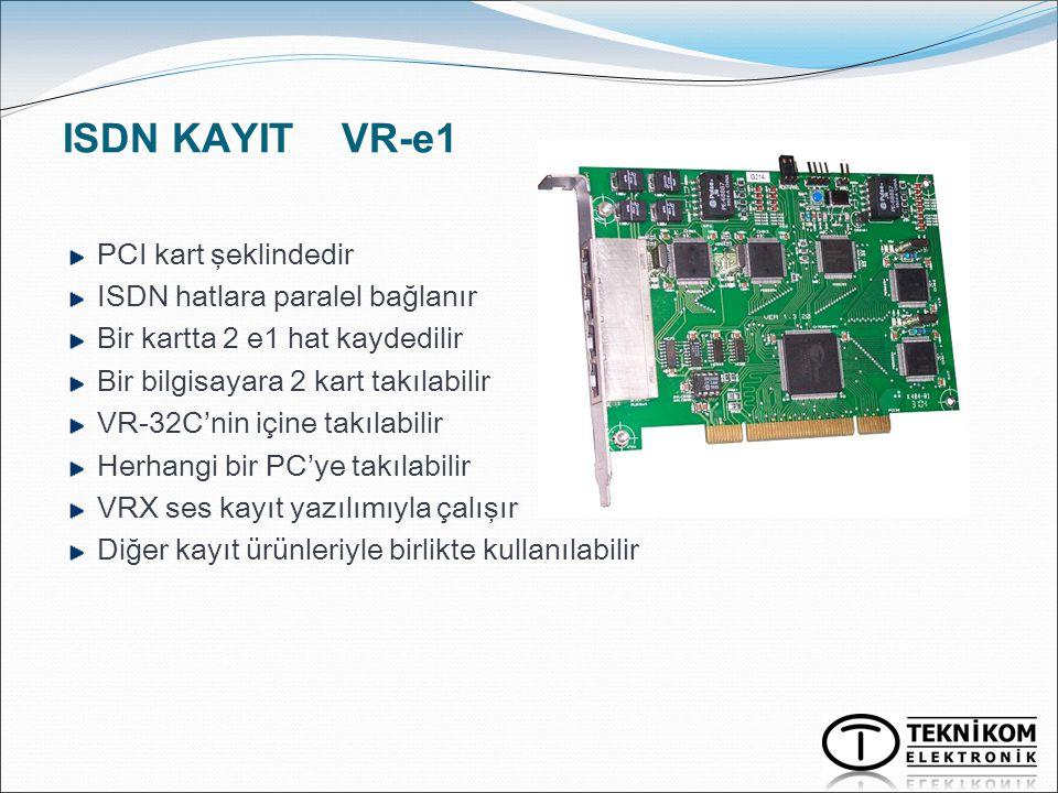 ISDN KAYIT VR-e1 PCI kart şeklindedir ISDN hatlara paralel bağlanır