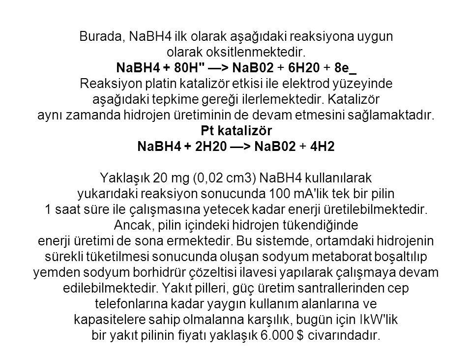 Burada, NaBH4 ilk olarak aşağıdaki reaksiyona uygun olarak oksitlenmektedir.