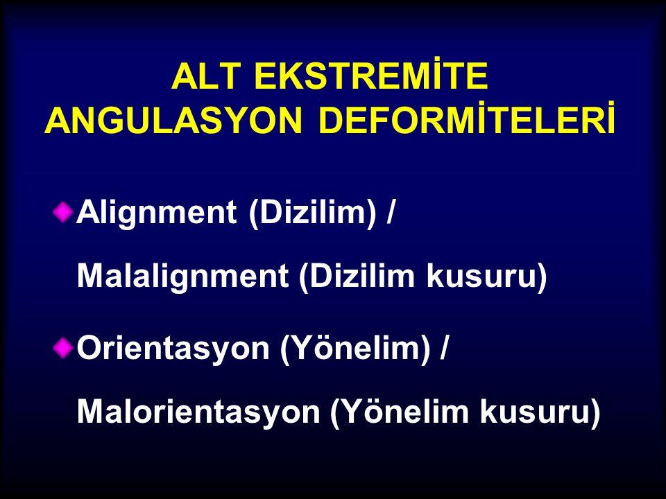 ALT EKSTREMİTE ANGULASYON DEFORMİTELERİ
