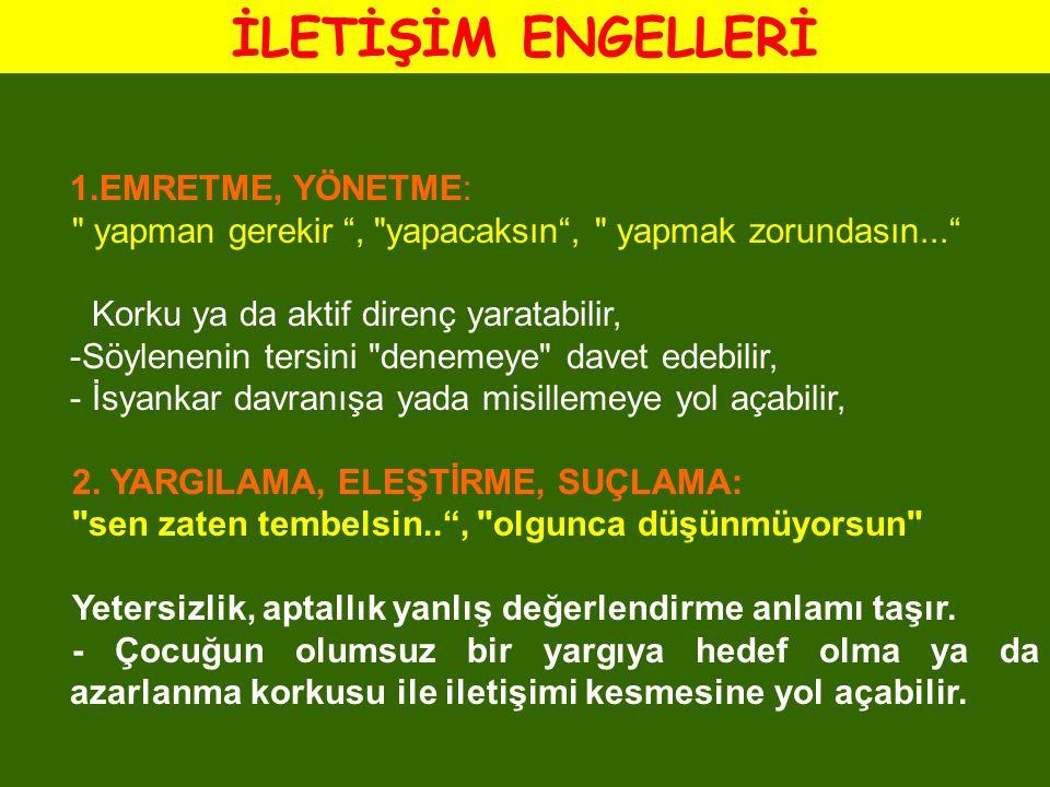 İLETİŞİM ENGELLERİ EMRETME, YÖNETME: