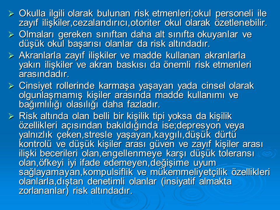 Okulla ilgili olarak bulunan risk etmenleri;okul personeli ile zayıf ilişkiler,cezalandırıcı,otoriter okul olarak özetlenebilir.