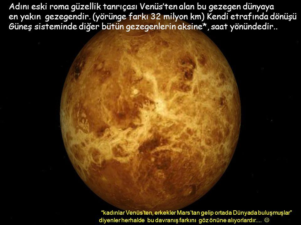 Adını eski roma güzellik tanrıçası Venüs'ten alan bu gezegen dünyaya