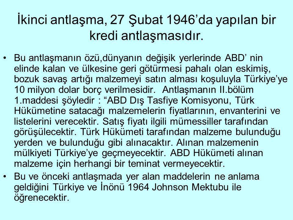 İkinci antlaşma, 27 Şubat 1946'da yapılan bir kredi antlaşmasıdır.