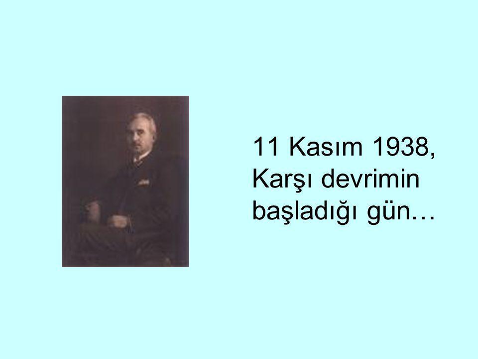11 Kasım 1938, Karşı devrimin başladığı gün…