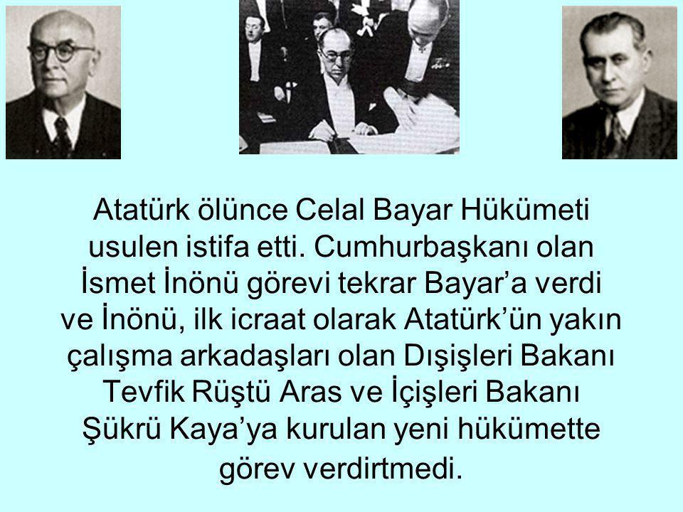 Atatürk ölünce Celal Bayar Hükümeti usulen istifa etti