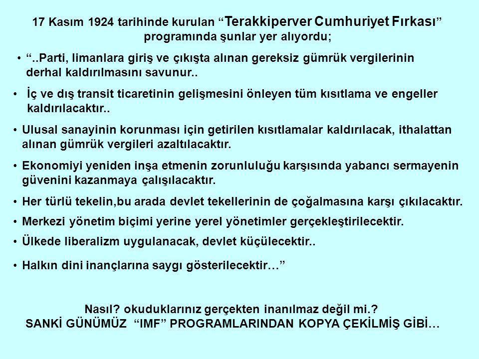 17 Kasım 1924 tarihinde kurulan Terakkiperver Cumhuriyet Fırkası