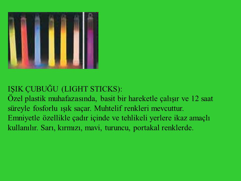 IŞIK ÇUBUĞU (LIGHT STICKS):
