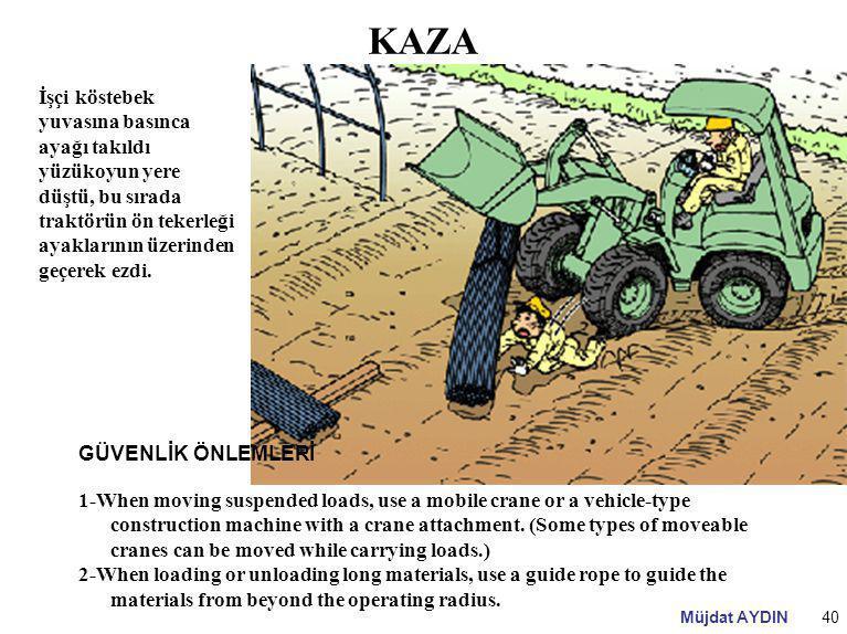 KAZA İşçi köstebek yuvasına basınca ayağı takıldı yüzükoyun yere düştü, bu sırada traktörün ön tekerleği ayaklarının üzerinden geçerek ezdi.