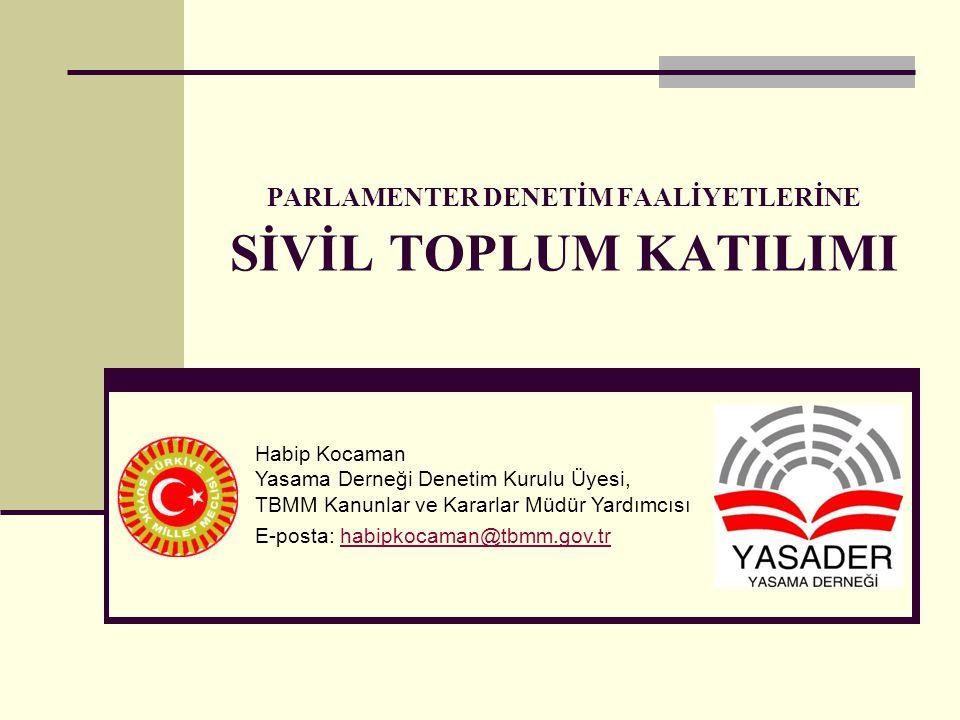PARLAMENTER DENETİM FAALİYETLERİNE SİVİL TOPLUM KATILIMI
