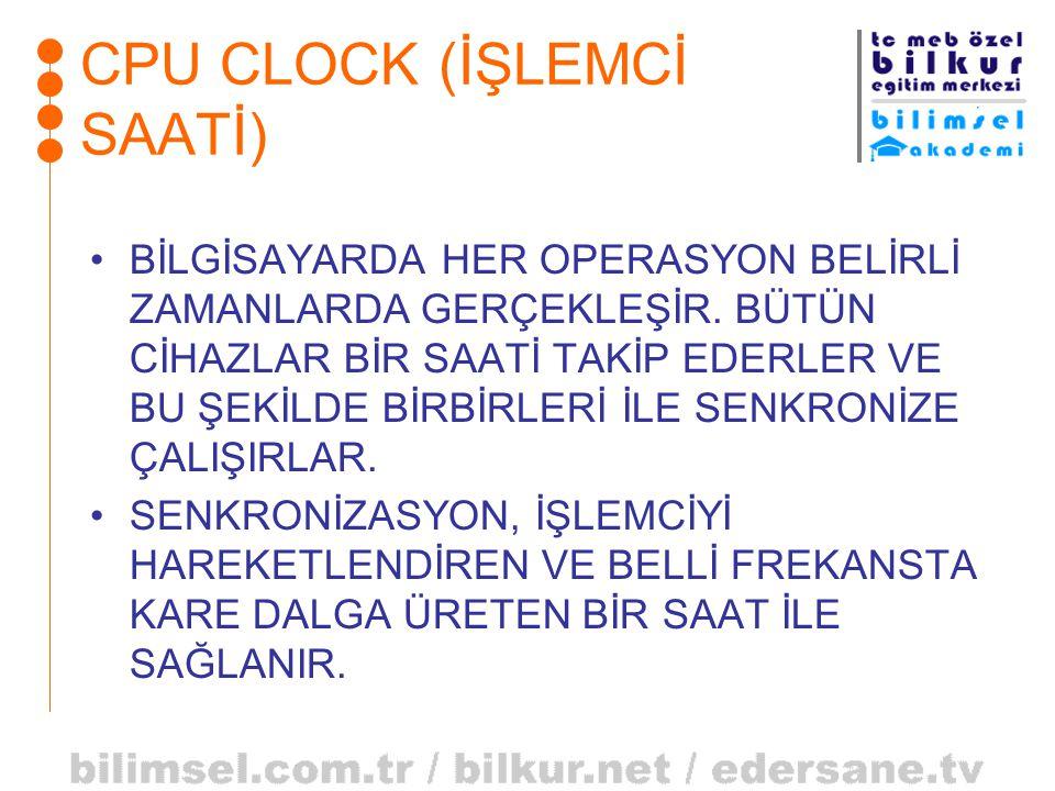 CPU CLOCK (İŞLEMCİ SAATİ)