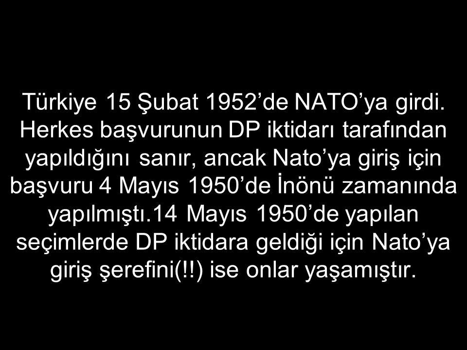 Türkiye 15 Şubat 1952'de NATO'ya girdi
