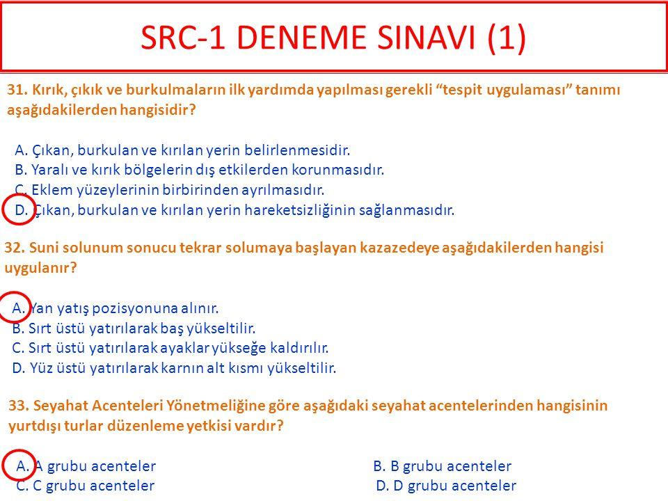 SRC-1 DENEME SINAVI (1) 31. Kırık, çıkık ve burkulmaların ilk yardımda yapılması gerekli tespit uygulaması tanımı aşağıdakilerden hangisidir