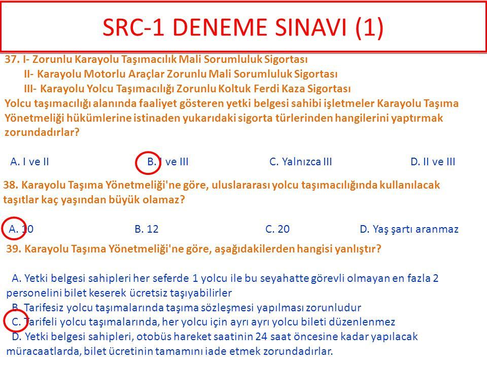 SRC-1 DENEME SINAVI (1) 37. I- Zorunlu Karayolu Taşımacılık Mali Sorumluluk Sigortası.